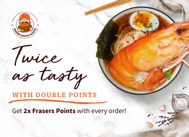 Earn Double Points with Frasers Makan Master