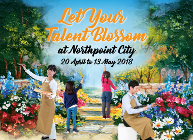 Let Your Talent Blossom at Northpoint City!